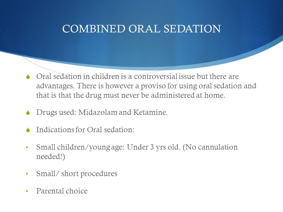 COMBINED ORAL SEDATION