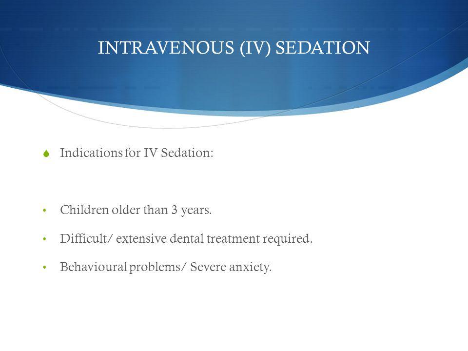 INTRAVENOUS (IV) SEDATION