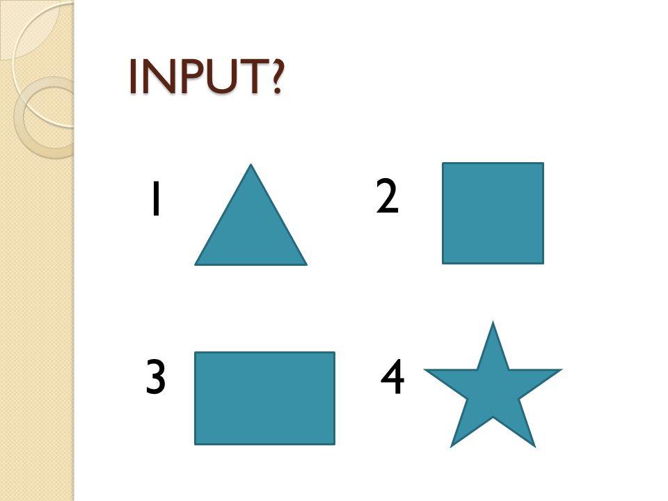 INPUT 1 2 3 4