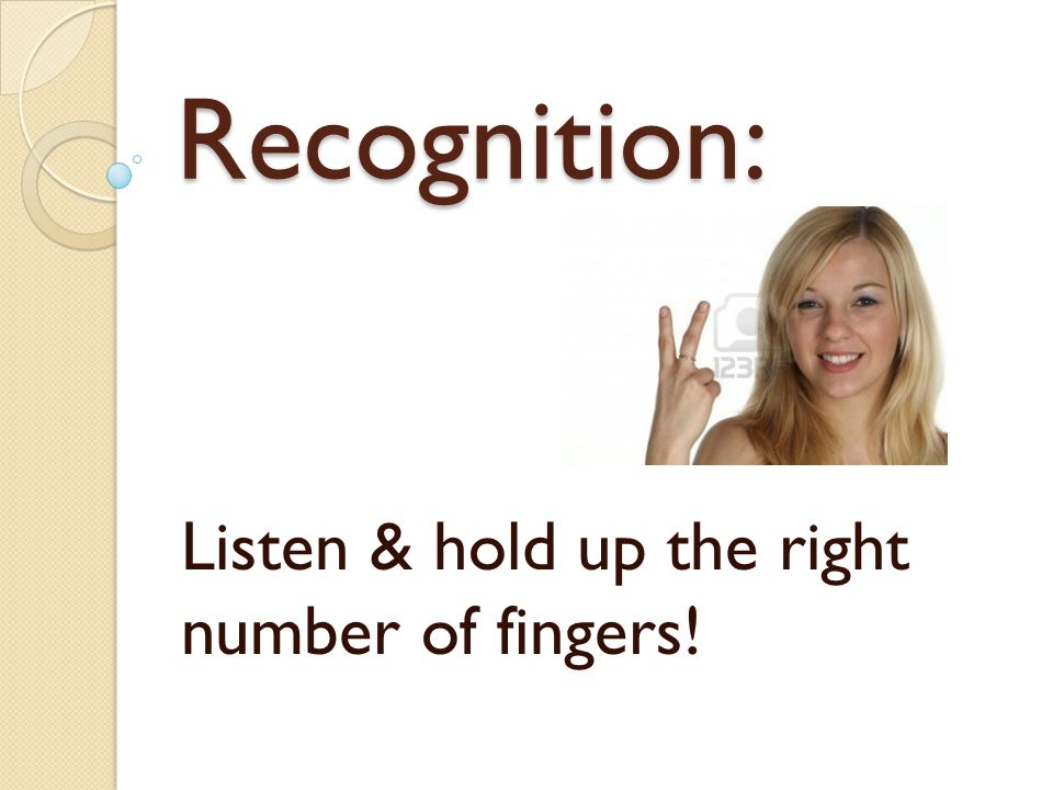 Listen & hold up the right number of fingers!