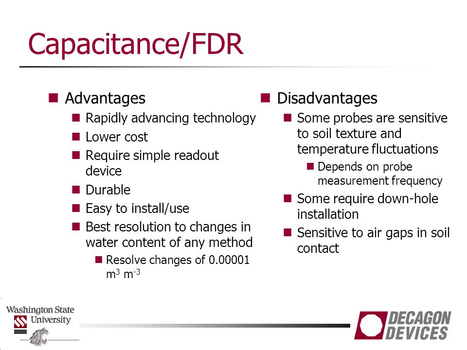 Capacitance/FDR Advantages Disadvantages Rapidly advancing technology
