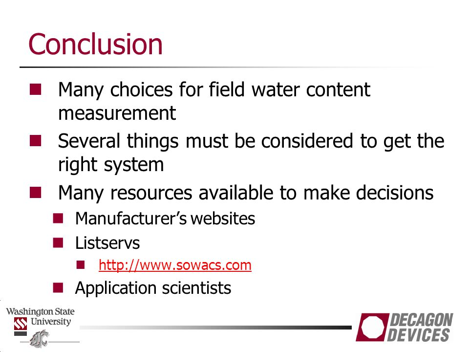 Conclusion Many choices for field water content measurement