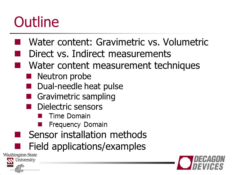 Outline Water content: Gravimetric vs. Volumetric