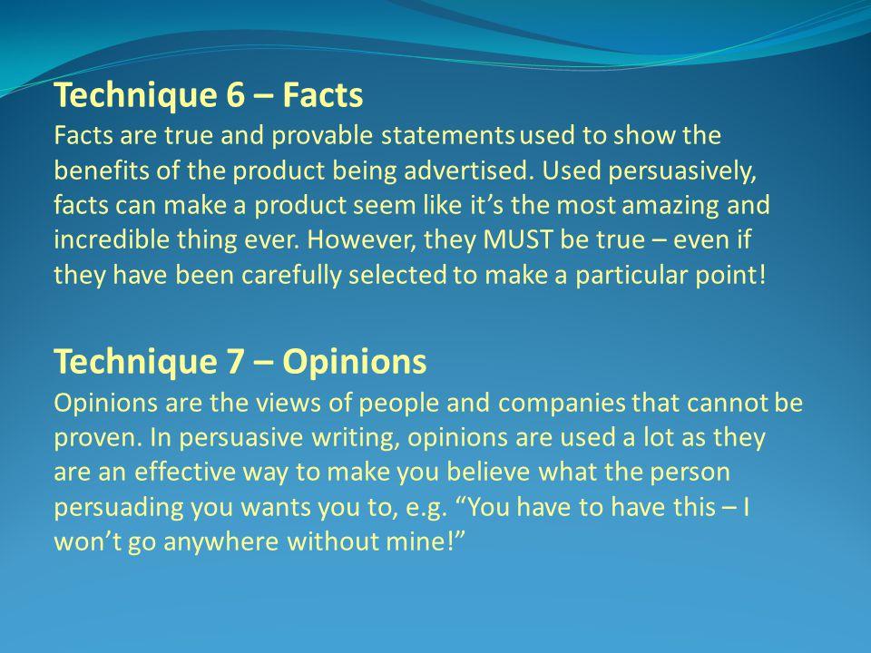 Technique 6 – Facts Technique 7 – Opinions