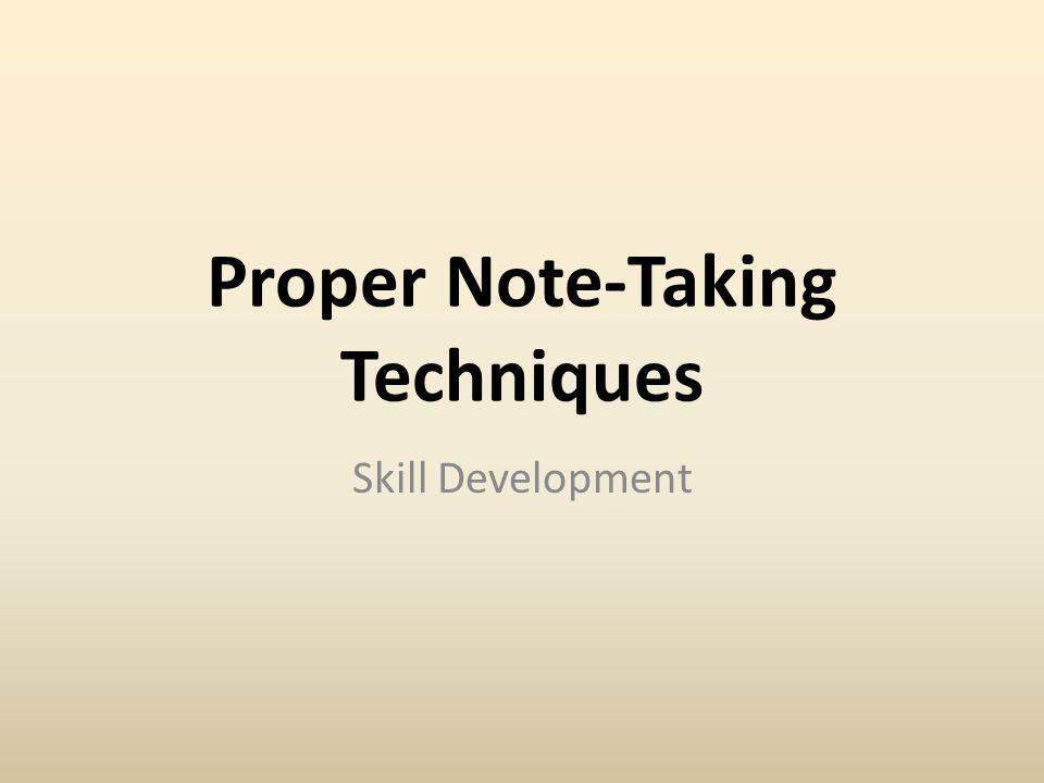 Proper Note-Taking Techniques