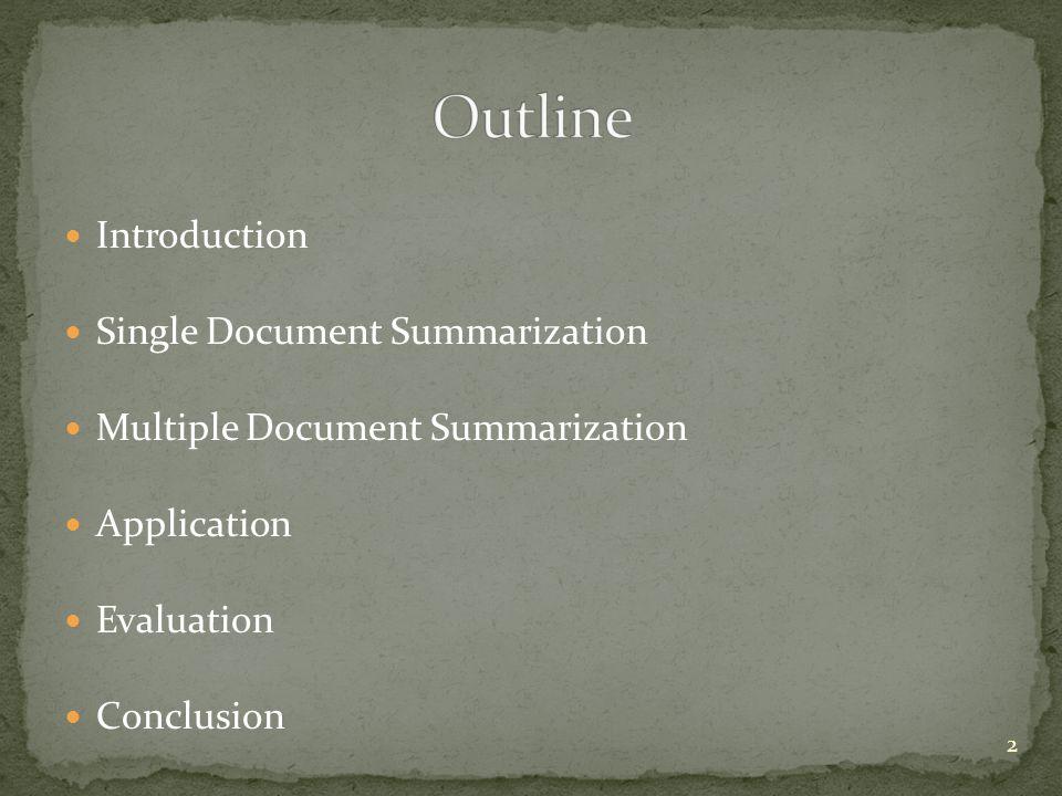 Outline Introduction Single Document Summarization