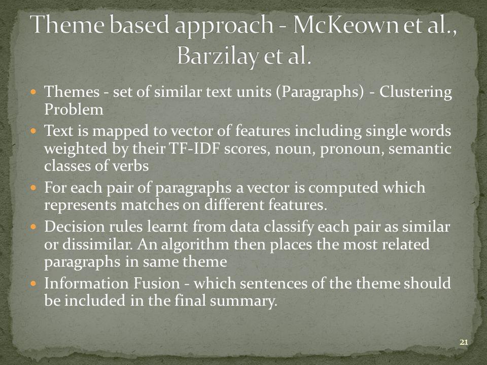 Theme based approach - McKeown et al., Barzilay et al.