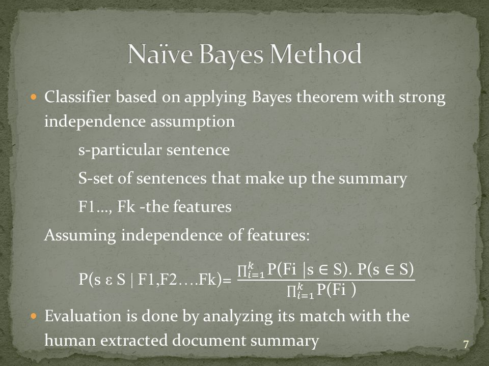Naïve Bayes Method Classifier based on applying Bayes theorem with strong independence assumption.