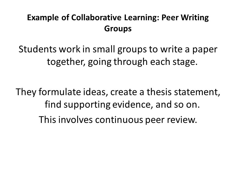 Example of Collaborative Learning: Peer Writing Groups