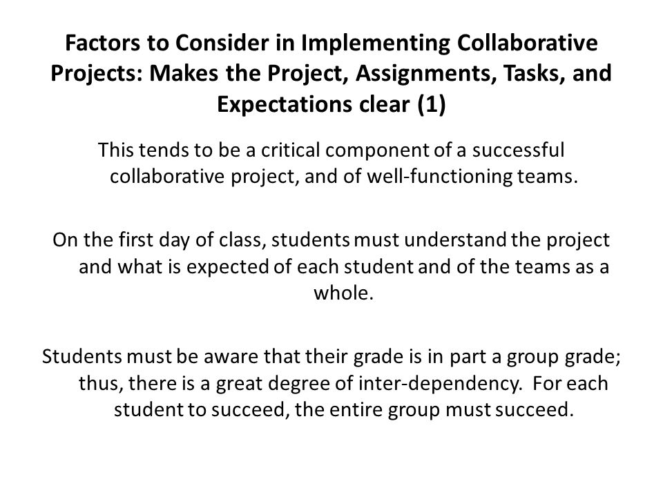 Factors to Consider in Implementing Collaborative Projects: Makes the Project, Assignments, Tasks, and Expectations clear (1)