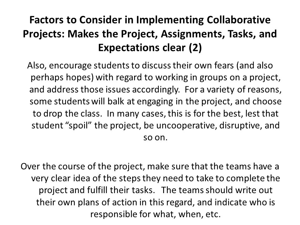 Factors to Consider in Implementing Collaborative Projects: Makes the Project, Assignments, Tasks, and Expectations clear (2)