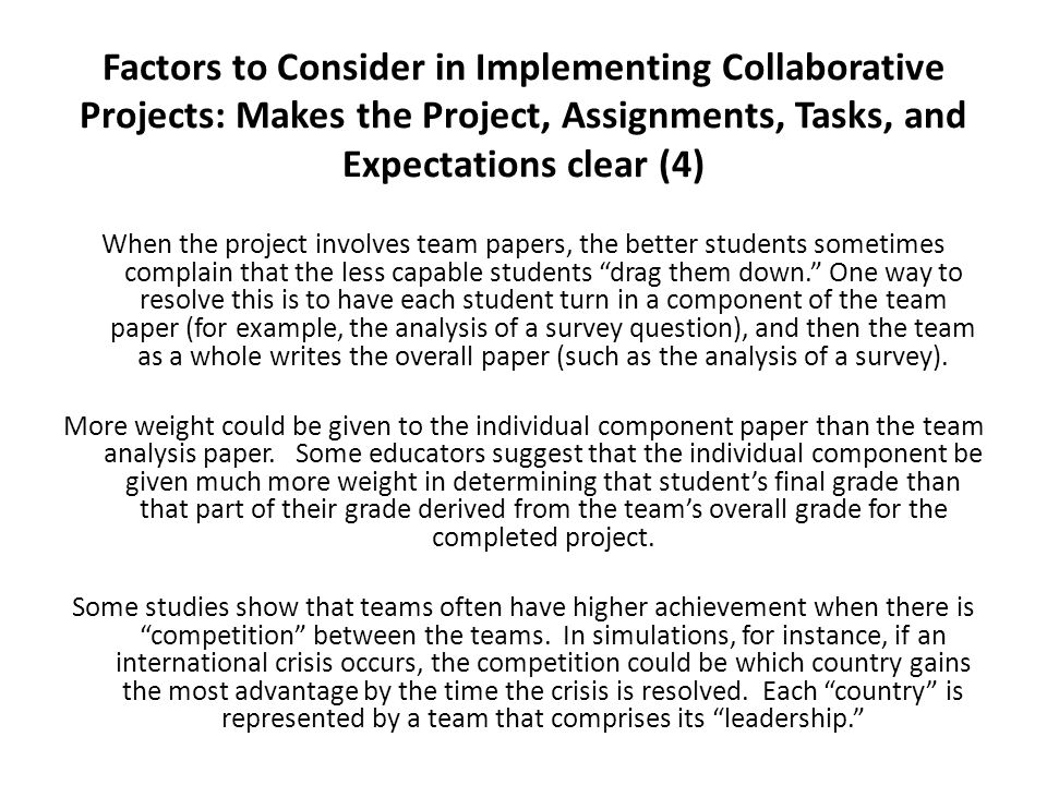 Factors to Consider in Implementing Collaborative Projects: Makes the Project, Assignments, Tasks, and Expectations clear (4)