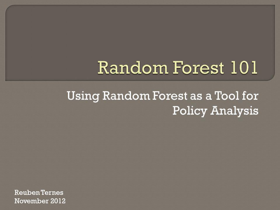 Using Random Forest as a Tool for Policy Analysis