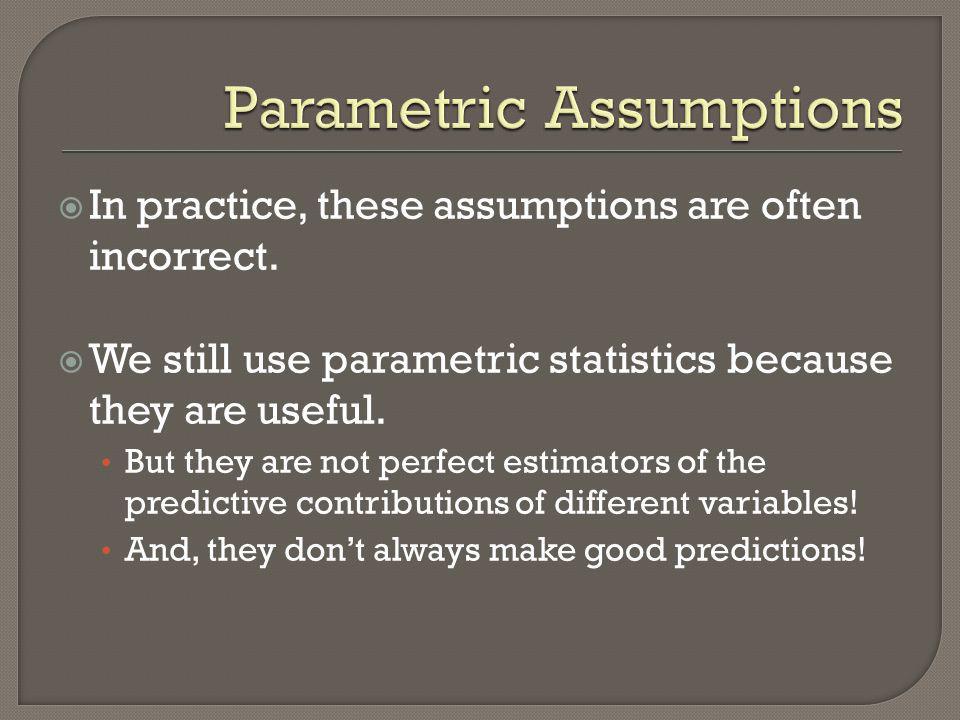 Parametric Assumptions