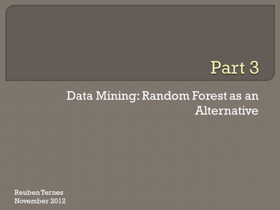 Data Mining: Random Forest as an Alternative
