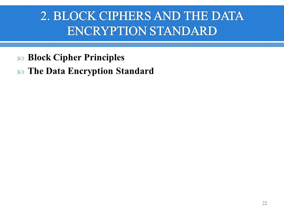 2. BLOCK CIPHERS AND THE DATA ENCRYPTION STANDARD