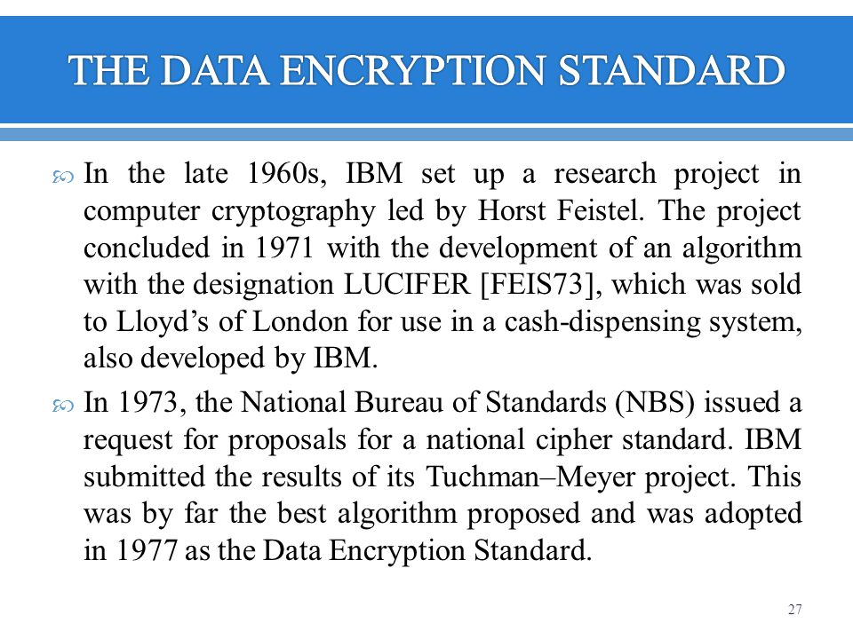 research papers on data encryption standard Implementation of advanced encryption standard algorithm data encryption standard in 1972 of computer sciences and engineering sciences research paper.