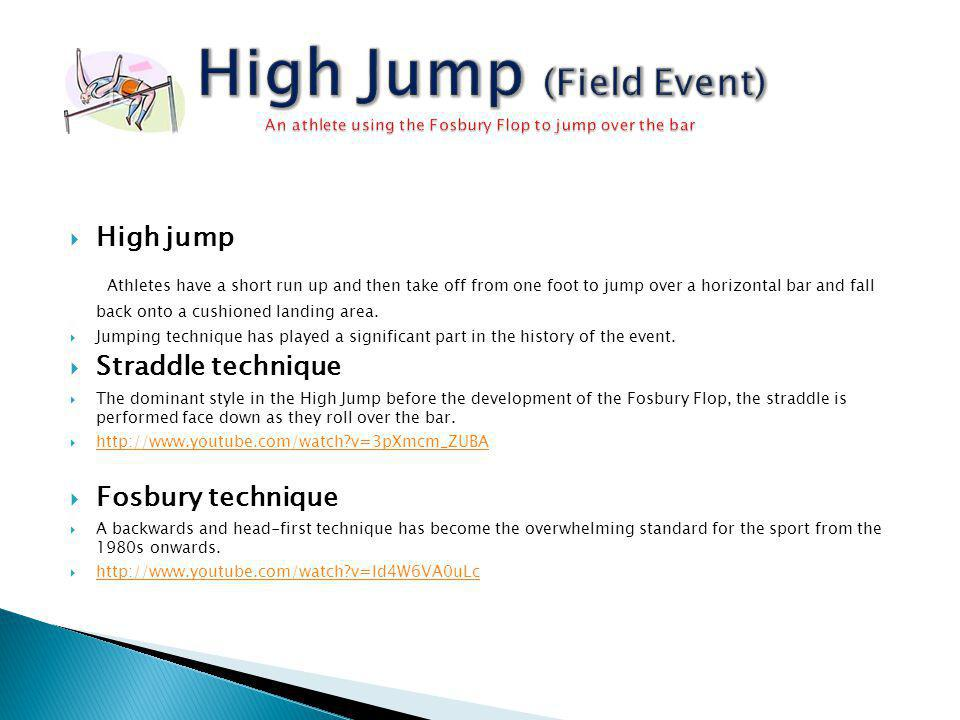 High Jump (Field Event) An athlete using the Fosbury Flop to jump over the bar