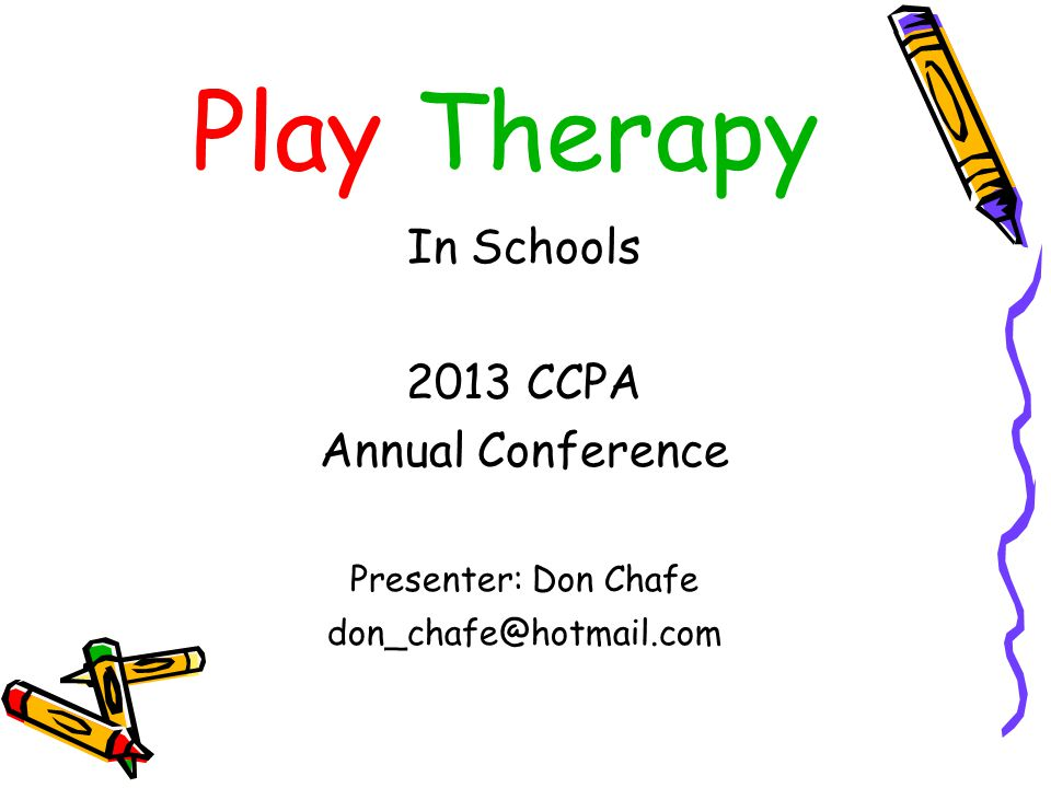 Play Therapy In Schools 2013 CCPA Annual Conference
