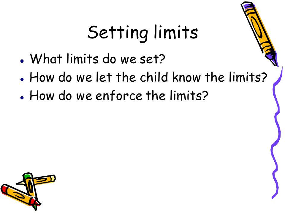 Setting limits What limits do we set