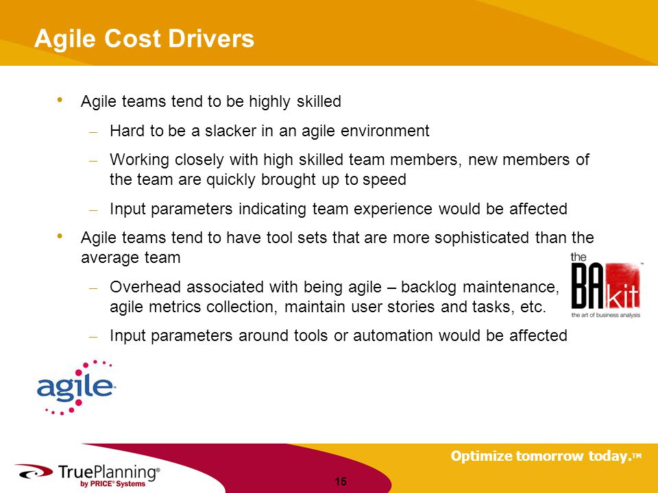 Agile Cost Drivers Agile teams tend to be highly skilled