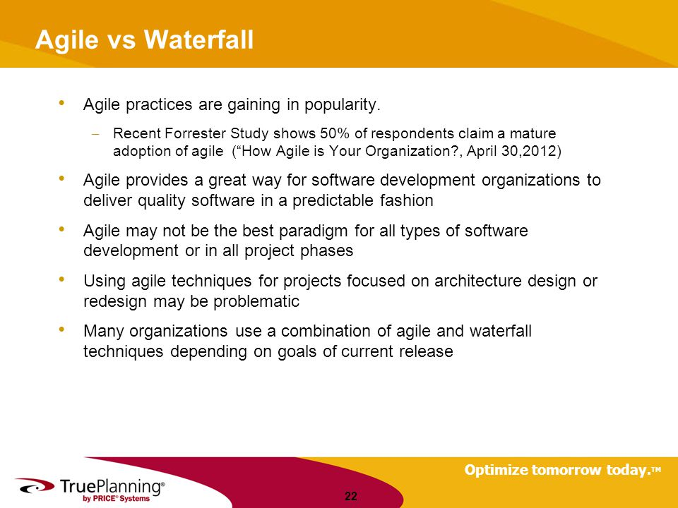 Agile vs Waterfall Agile practices are gaining in popularity.