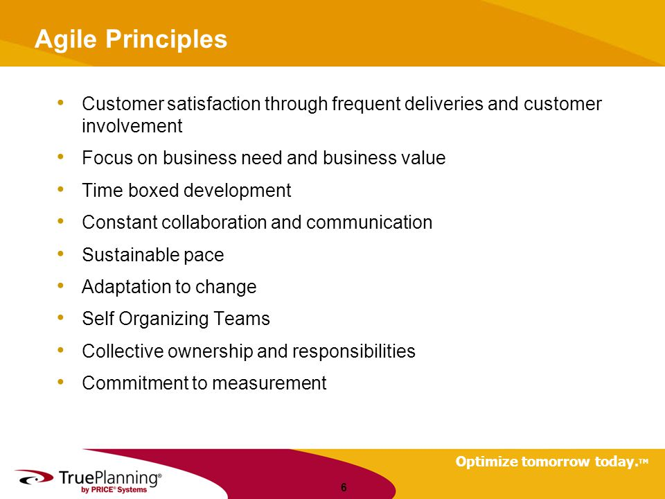 Agile Principles Customer satisfaction through frequent deliveries and customer involvement. Focus on business need and business value.