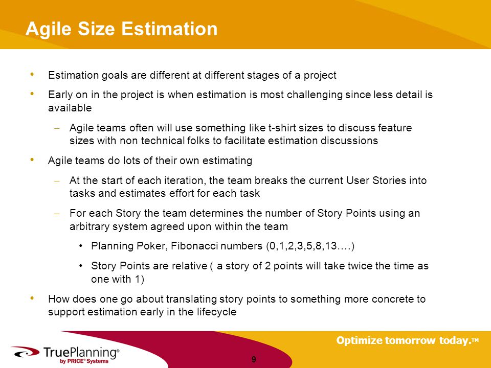 Agile Size Estimation Estimation goals are different at different stages of a project.