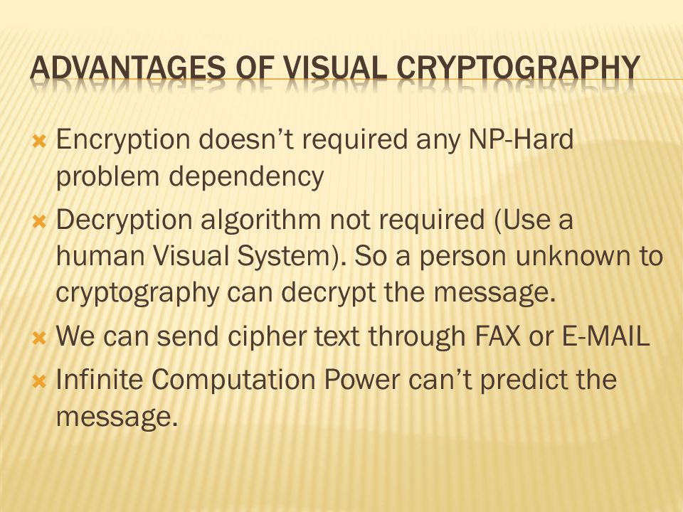 Advantages of Visual Cryptography