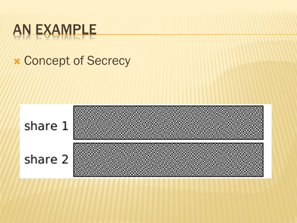 AN EXAMPLE Concept of Secrecy