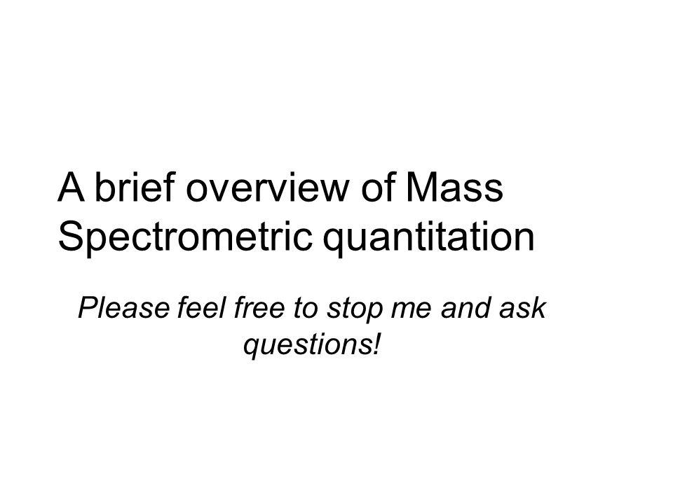A brief overview of Mass Spectrometric quantitation