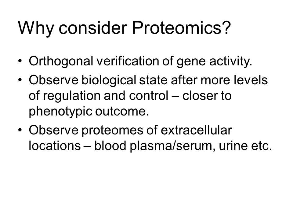 Why consider Proteomics
