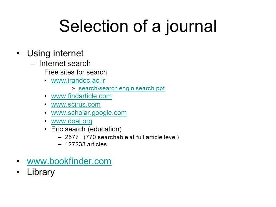 Selection of a journal Using internet www.bookfinder.com Library