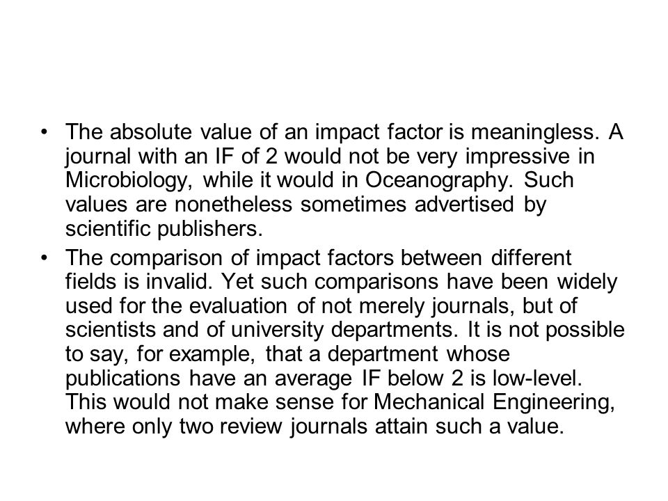 The absolute value of an impact factor is meaningless