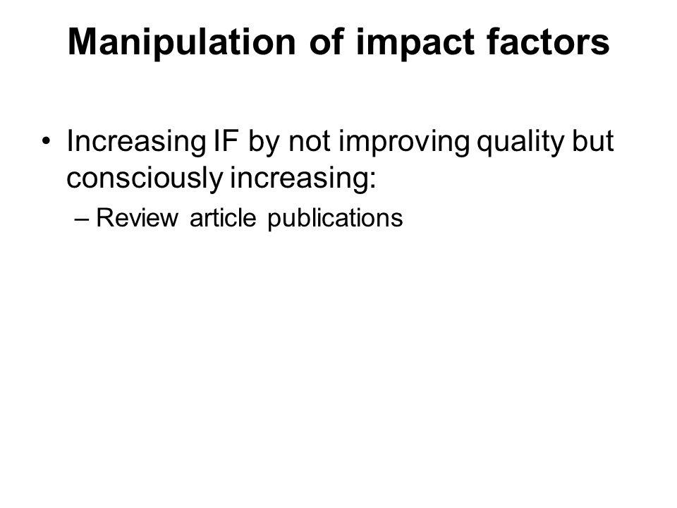 Manipulation of impact factors