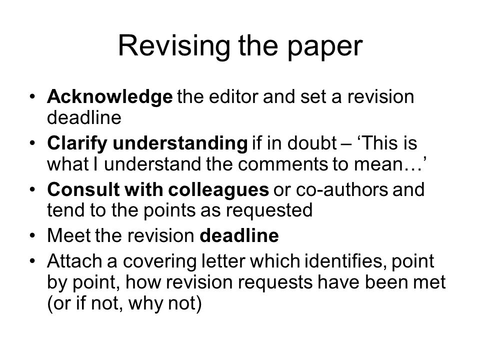 Revising the paper Acknowledge the editor and set a revision deadline