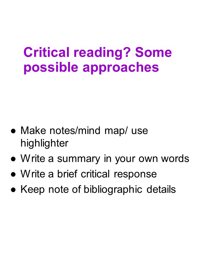 Critical reading Some possible approaches