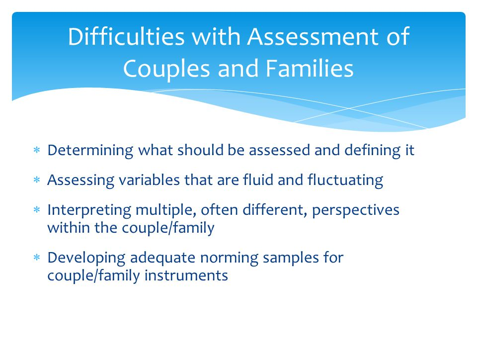 Difficulties with Assessment of Couples and Families