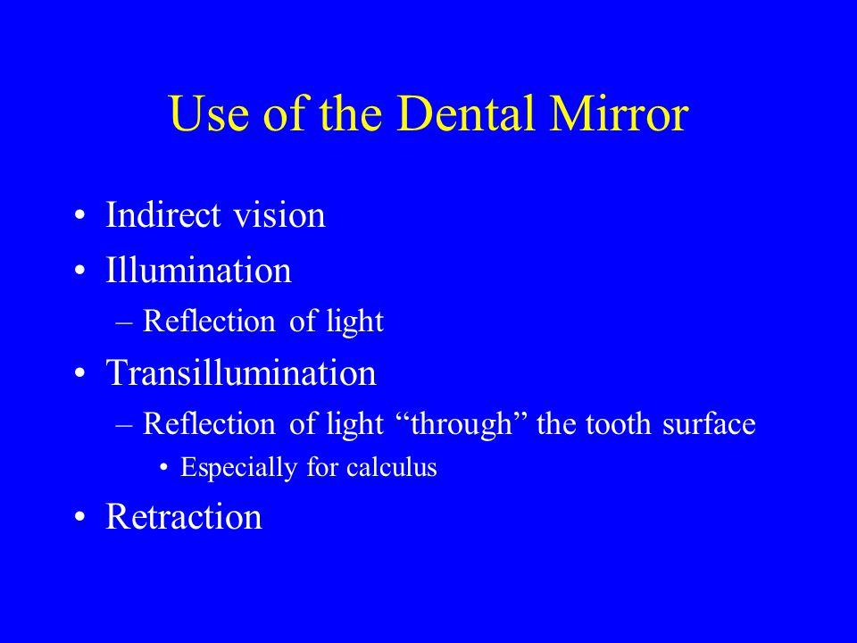 Use of the Dental Mirror