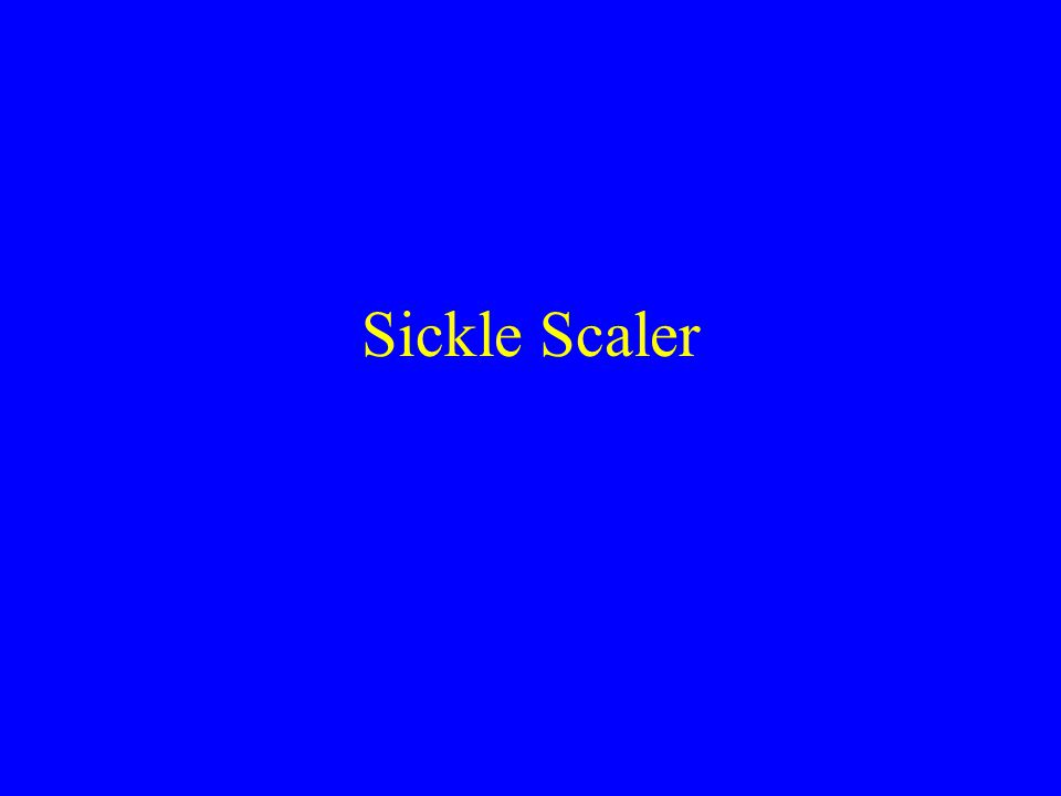 Sickle Scaler