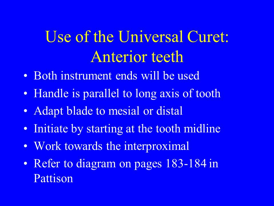 Use of the Universal Curet: Anterior teeth