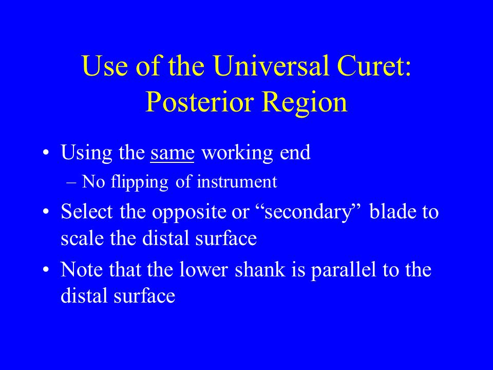 Use of the Universal Curet: Posterior Region