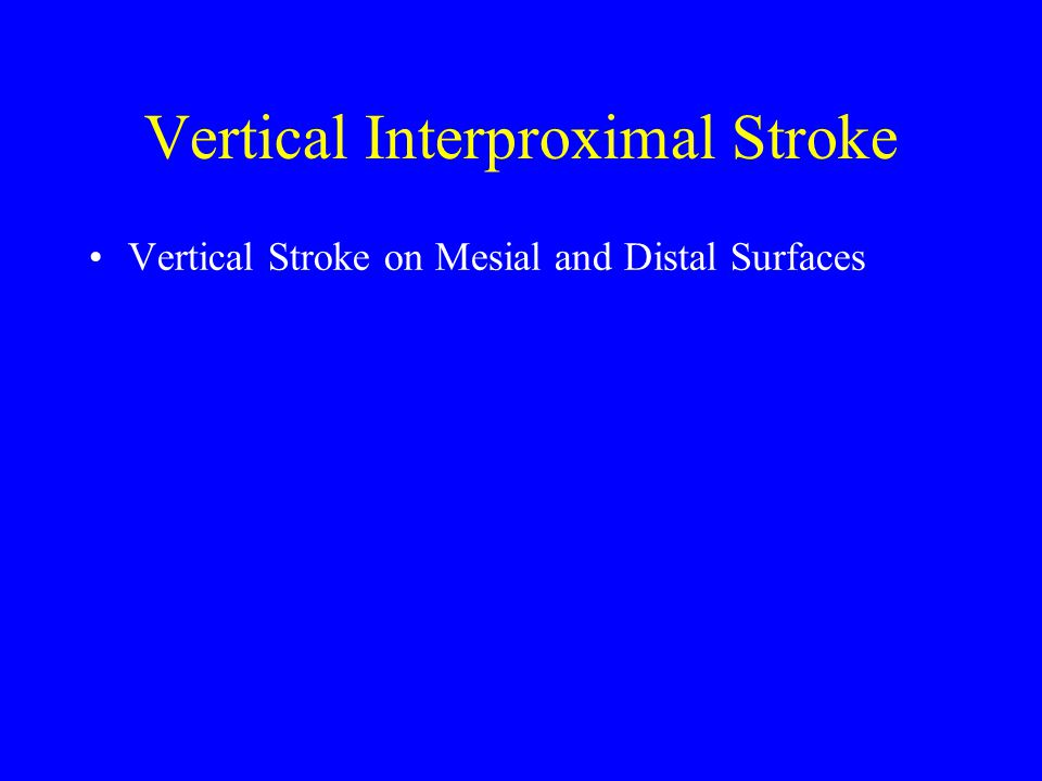Vertical Interproximal Stroke