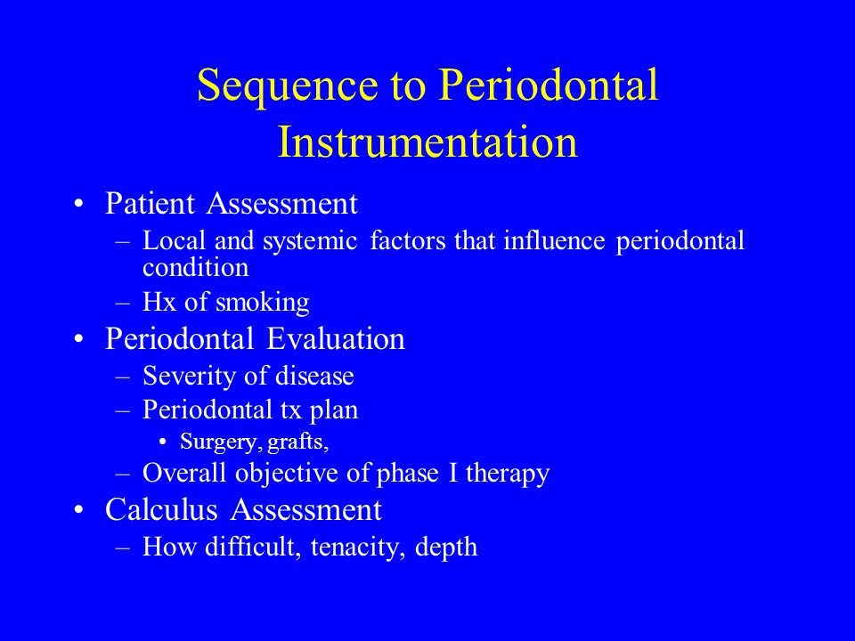 Sequence to Periodontal Instrumentation