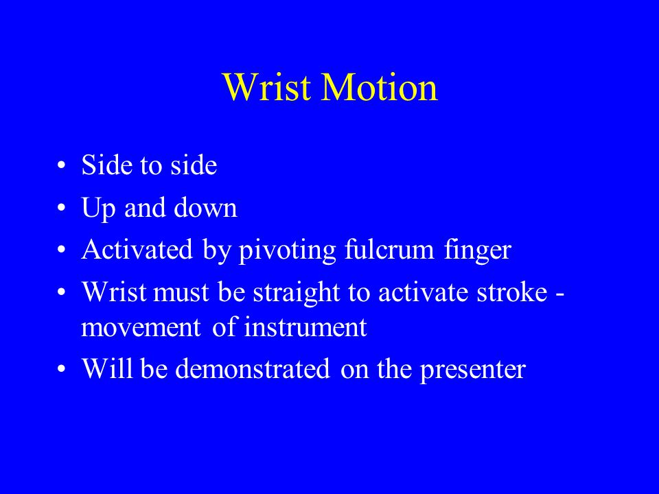Wrist Motion Side to side Up and down