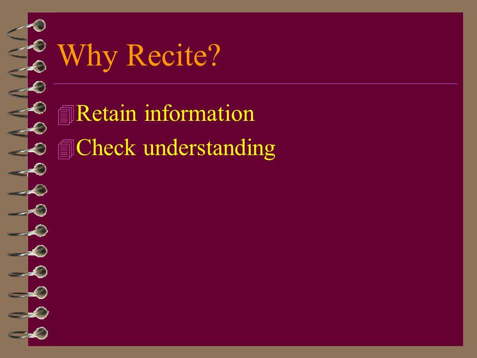 Why Recite Retain information Check understanding