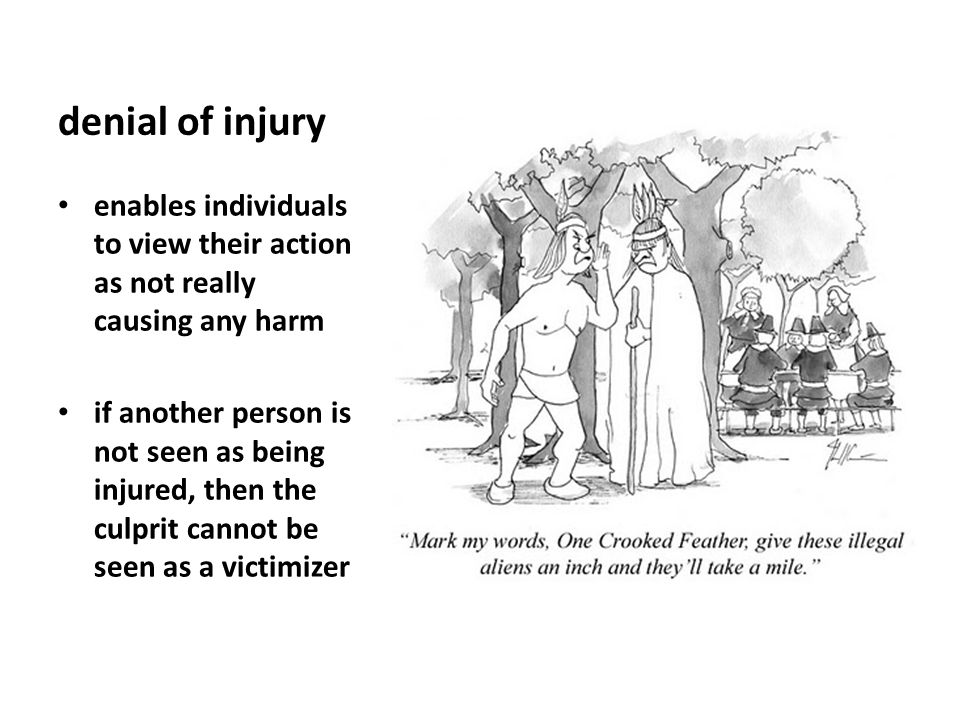 denial of injury enables individuals to view their action as not really causing any harm.