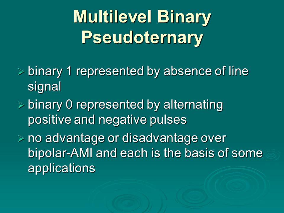 Multilevel Binary Pseudoternary