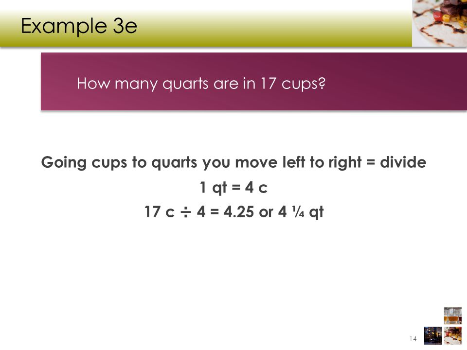 Example 3e How many quarts are in 17 cups