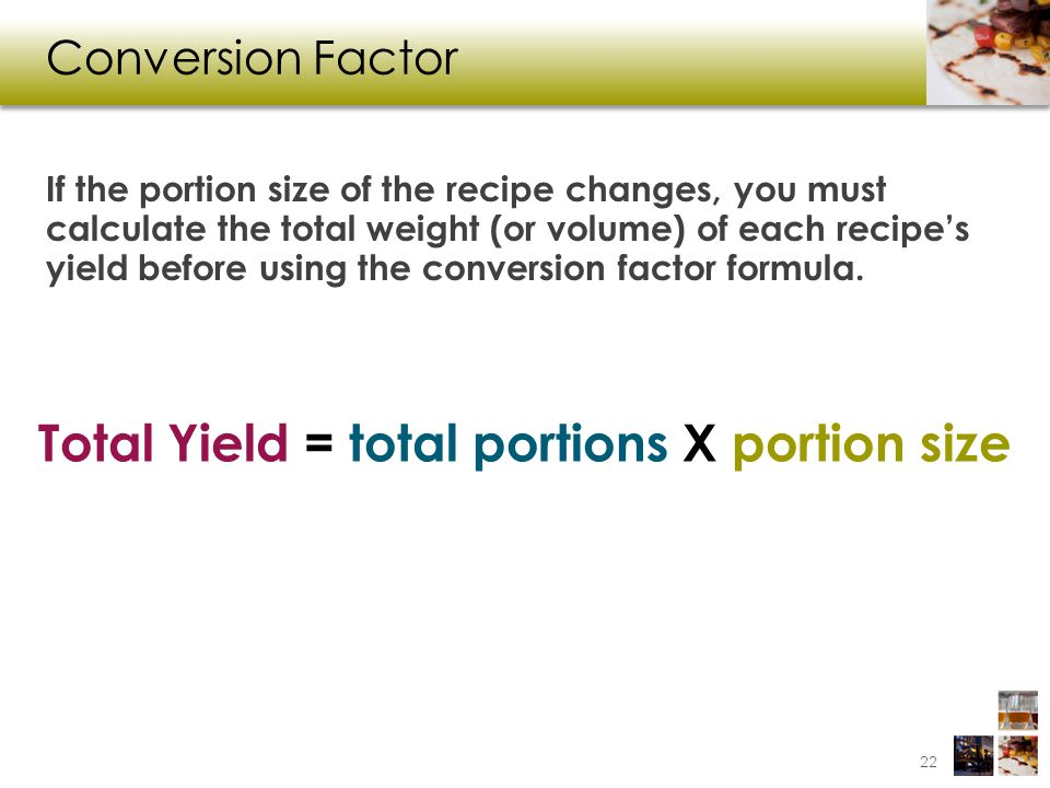 Total Yield = total portions X portion size